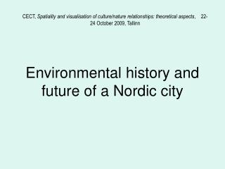 Environmental history and future of a Nordic city