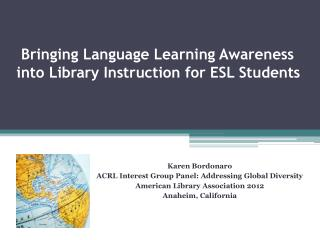 Bringing Language Learning Awareness  into Library Instruction for ESL Students