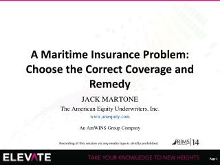 A Maritime Insurance Problem: Choose the Correct Coverage and Remedy