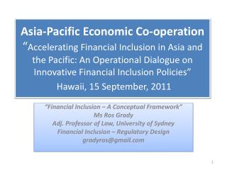 Asia-Pacific Economic Co-operation  Accelerating Financial Inclusion in Asia and the Pacific: An Operational Dialogue on