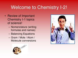 Welcome to Chemistry I-2!