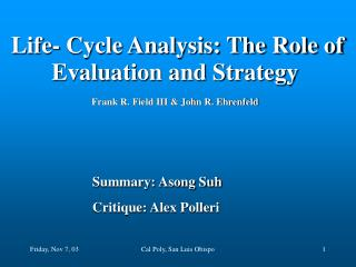 Life- Cycle Analysis: The Role of Evaluation and Strategy Frank R. Field III & John R. Ehrenfeld