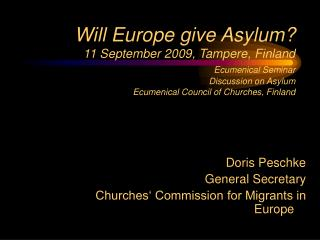 Doris Peschke General Secretary Churches' Commission for Migrants in Europe