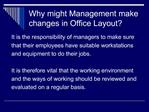 Why might Management make changes in Office Layout