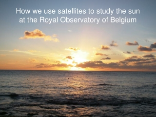 How we use satellites to study the sun at the Royal Observatory of Belgium