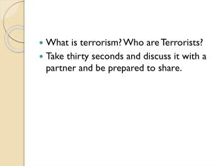 What is terrorism? Who are  Terrorists?