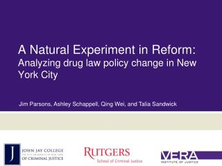 A Natural Experiment in Reform:  Analyzing drug law policy change in New York City