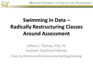 Swimming in Data  –  Radically  Restructuring Classes Around  Assessment