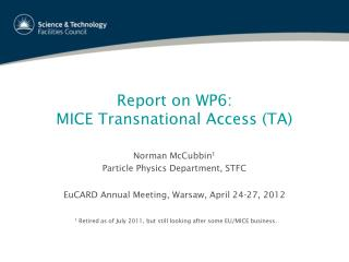 Report on WP6:  MICE Transnational Access (TA)