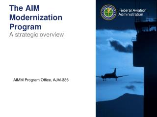 The AIM Modernization Program