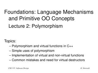 Foundations: Language Mechanisms and Primitive OO Concepts Lecture 2: Polymorphism