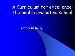 A Curriculum for excellence: the health promoting school