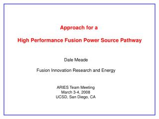 Approach for a  High Performance Fusion Power Source Pathway
