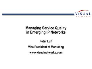 Managing Service Quality  in Emerging IP Networks