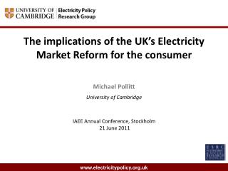 The implications of the UK's Electricity Market Reform for the consumer Michael Pollitt