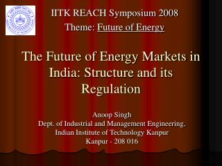 The Future of Energy Markets in India: Structure and its Regulation