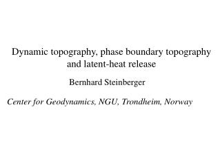 Dynamic topography, phase boundary topography and latent-heat release