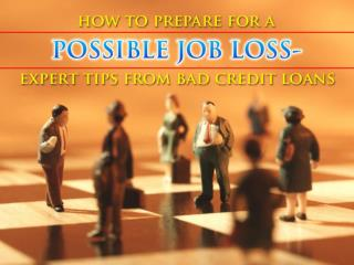 How To Prepare For A Possible Job Loss