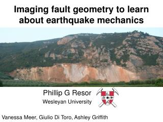 Imaging fault geometry to learn about earthquake mechanics