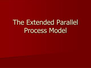 The Extended Parallel Process Model