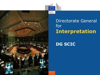 Directorate General for Interpretation  DG SCIC
