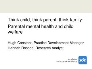 Think child, think parent, think family: Parental mental health and child welfare