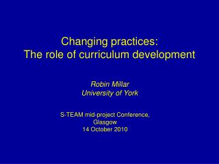 Changing practices:  The role of curriculum development