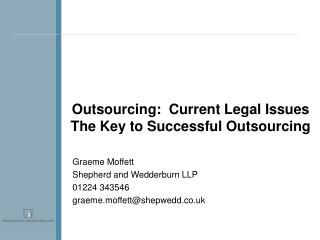 Outsourcing:  Current Legal Issues The Key to Successful Outsourcing