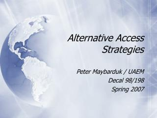 Alternative Access Strategies