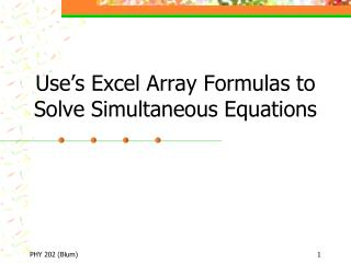 Use's Excel Array Formulas to Solve Simultaneous Equations