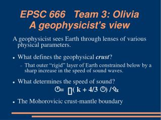EPSC 666   Team 3: Olivia A geophysicist's view