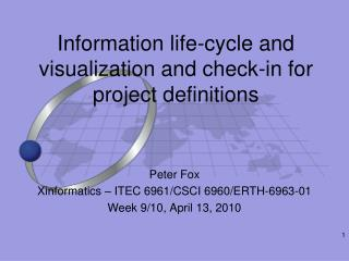 Information life-cycle and visualization and check-in for project definitions