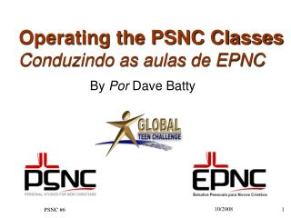 Operating the PSNC Classes  Conduzindo as aulas de EPNC