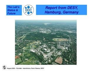 Report from DESY,  Hamburg, Germany