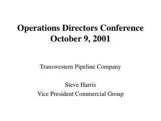 Operations Directors Conference October 9, 2001