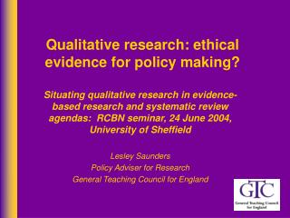 Qualitative research: ethical evidence for policy making?