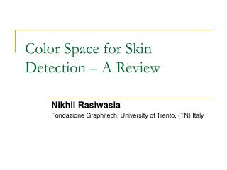 Color Space for Skin Detection – A Review