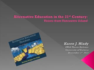 Alternative Education in the 21 st  Century:  Voices from Vancouver Island
