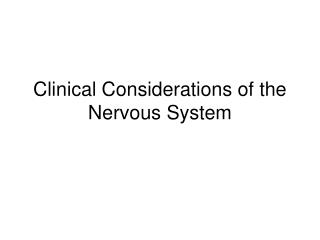 Clinical Considerations of the Nervous System
