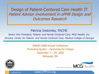 Patricia Sodomka, FACHE Senior Vice President, Patient- and Family-Centered Care, MCG Health, Inc.