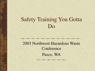 Safety Training You Gotta Do