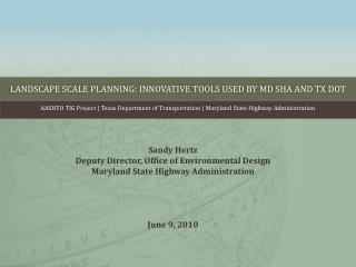 Landscape Scale Planning: Innovative Tools Used by MD SHA and TX DOT