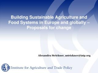 Building Sustainable Agriculture and Food Systems in Europe and globally – Proposals for change