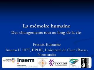 La mémoire humaine Des changements tout au long de la vie