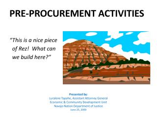 Pre-Procurement Activities       This is a nice piece   of Rez  What can   we build here