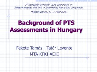 Background of PTS Assessments in Hungary