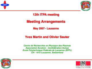 12th ITPA meeting Meeting Arrangements May 2007  -  Lausanne