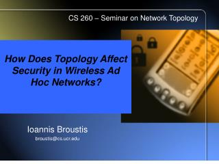 How Does Topology Affect Security in Wireless Ad Hoc Networks?
