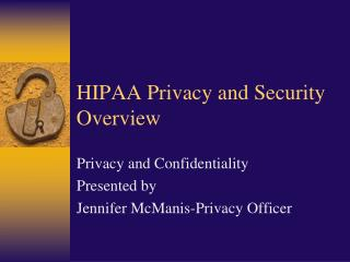 HIPAA Privacy and Security Overview