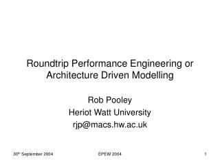 Roundtrip Performance Engineering or Architecture Driven Modelling